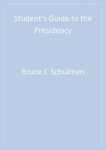 Student′s Guide to the Presidency (Student's Guide to the U.S. Government Book 3) (English Edition)