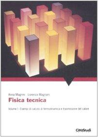 Fisica tecnica. Esempi di calcolo di termodinamica e trasmissione del calore (Vol. 1)