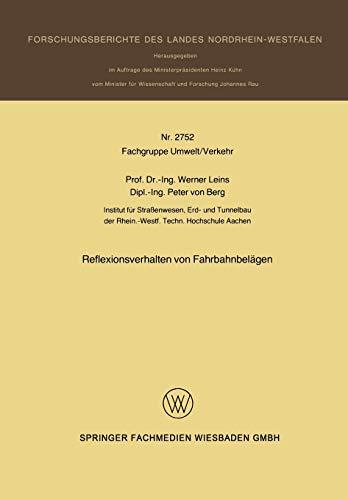 Reflexionsverhalten von Fahrbahnbelägen. (Forschungsberichte des Landes Nordrhein-Westfalen. Nr. 2752/Fachgruppe Umwelt-Verkehr) (Forschungsberichte des Landes Nordrhein-Westfalen, 2752, Band 2752)