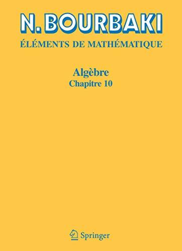 Algèbre: Chapitre 10. Algèbre homologique (Elements De Mathematique) (French Edition)