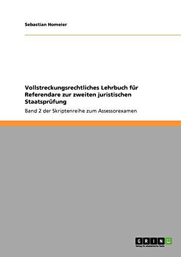 Vollstreckungsrechtliches Lehrbuch für Referendare zur zweiten juristischen Staatsprüfung: Band 2 der Skriptenreihe zum Assessorexamen