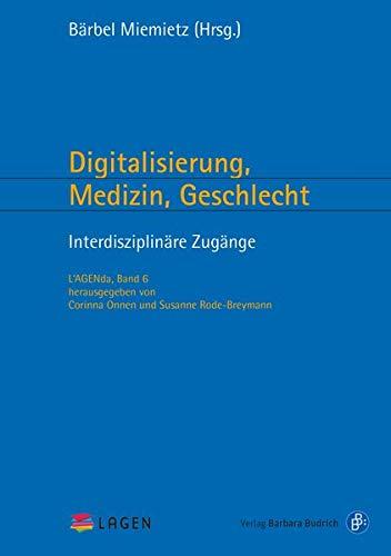 Digitalisierung, Medizin, Geschlecht: Interdisziplinäre Zugänge (L'AGENda)