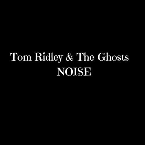 The Ghosts & Tom Ridley