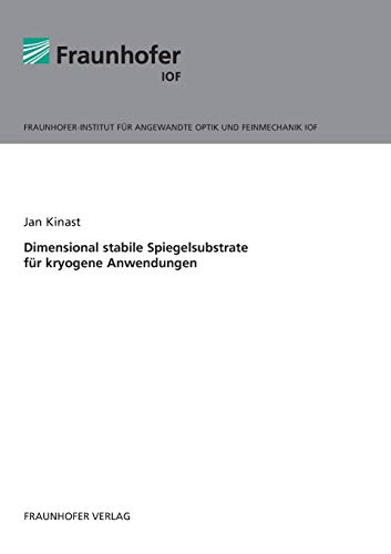 Dimensional stabile Spiegelsubstrate für kryogene Anwendungen.