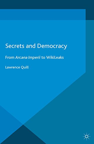 Secrets and Democracy: From Arcana Imperii to WikiLeaks (English Edition)