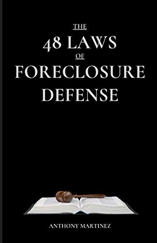 The 48 Laws of Foreclosure Defense
