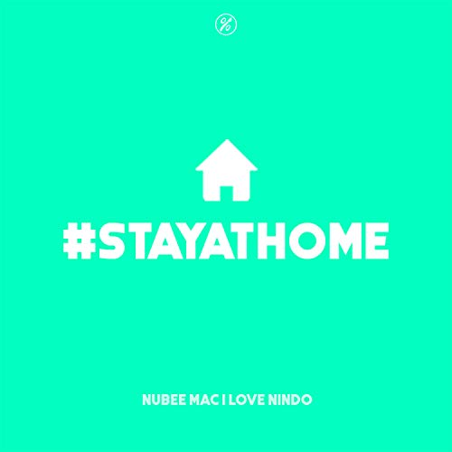 #StayatHome (feat. Love Nindo)
