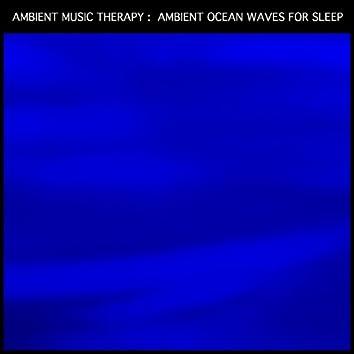 Ambient Ocean Waves for Sleep: Ambient Waves Sleep Atmosphere