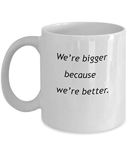 Tazas de café Somos más grandes porque somos mejores Regalos para el día de la madre Novedad Tazas divertidas Presente 11 oz
