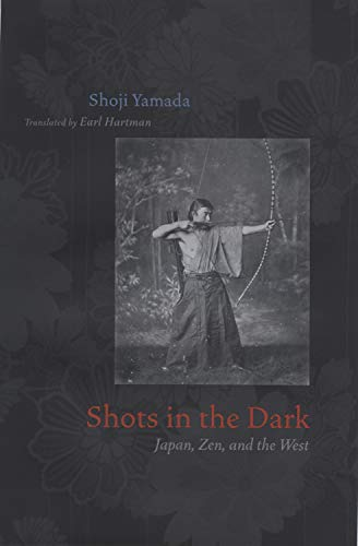 Shots in the Dark: Japan, Zen, and the West (Buddhism and Modernity Book 9) (English Edition)