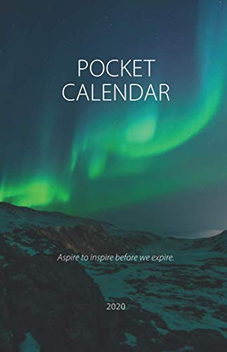 Pocket Calendar 2020; Aspire to inspire before we expire.: Personal Organizer, Pocket Diary, A5 Perfect Pocket size Planner 2020 with motivational ... TO-DOs, Ideas, Concepts; with 4-WEEK-OVERVIEW
