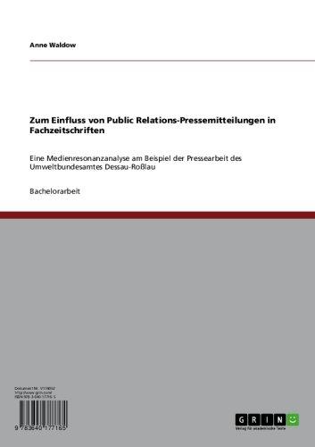 Zum Einfluss von Public Relations-Pressemitteilungen in Fachzeitschriften: Eine Medienresonanzanalyse am Beispiel der Pressearbeit des Umweltbundesamtes Dessau-Roßlau