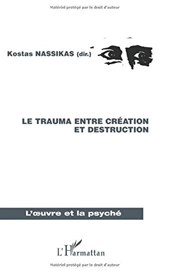 章味付け感謝するLe trauma entre création et destruction