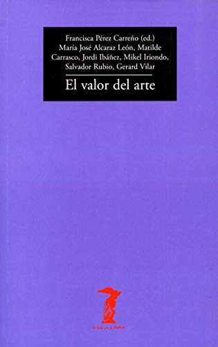 El valor del arte (La balsa de la Medusa nº 214) (Spanish Edition)
