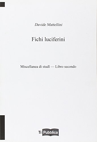 Fichi luciferini. Libro secondo (TiPubblica)