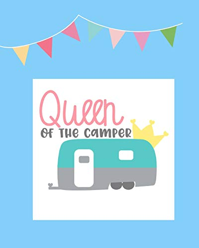 Queen of the Camper: 100 page 8x10 family camping journal with many featured prompts. Light blue cover design with bunting & caravan