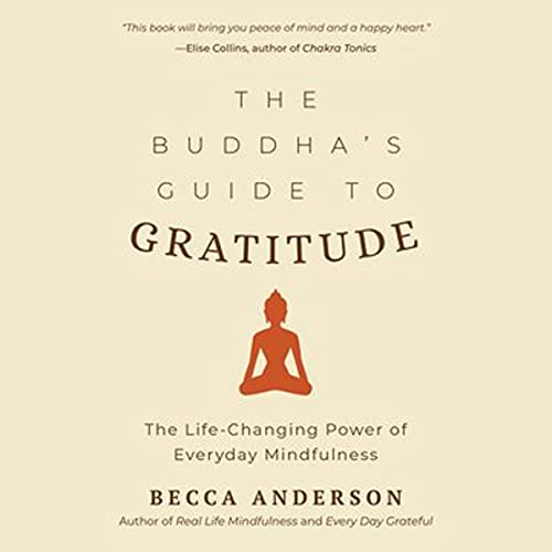 The Buddha's Guide to Gratitude Audiobook By Becca Anderson, His Holiness The Dalai Lama cover art