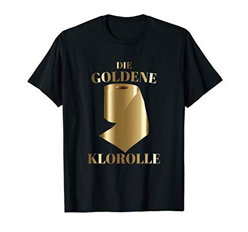 Die goldene Klorolle | Witzige Toilettenpapier Geschenkidee T-Shirt