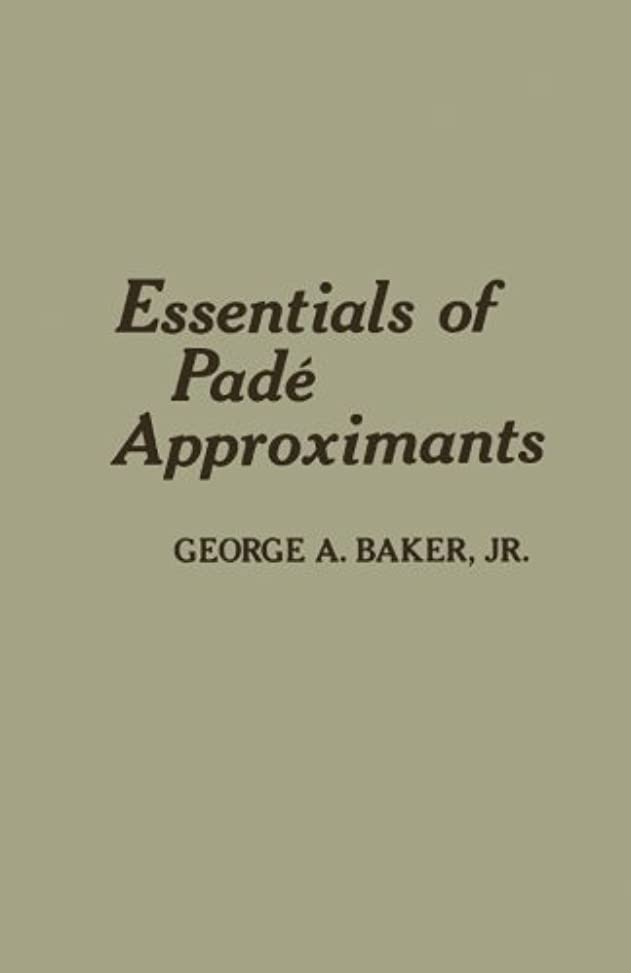 ヒステリック福祉開始Essentials of Padé Approximants