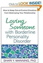 Loving Someone with Borderline Personality Disorder: How to Keep Out-of-Control Emotions from Destroying Your Relationship 1st (first) edition
