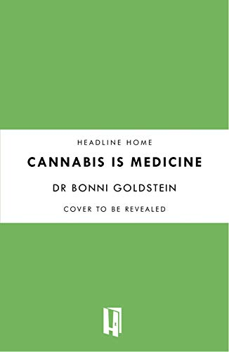 Cannabis is Medicine: How CBD and Medical Cannabis are Healing Everything from Anxiety to Chronic Pain