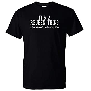Clancey Printing It s a Reuben Thing You Wouldn t Understand Shirt  med  Black