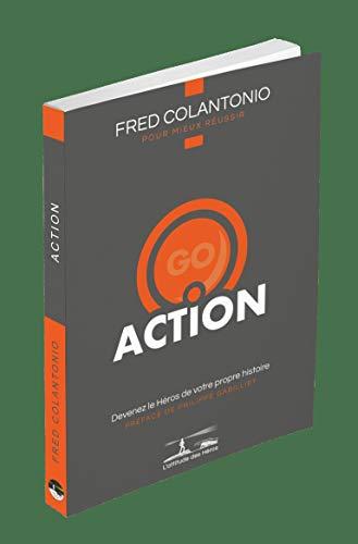 L'attitude des Héros : ACTION - Devenez le Héros de votre propre...