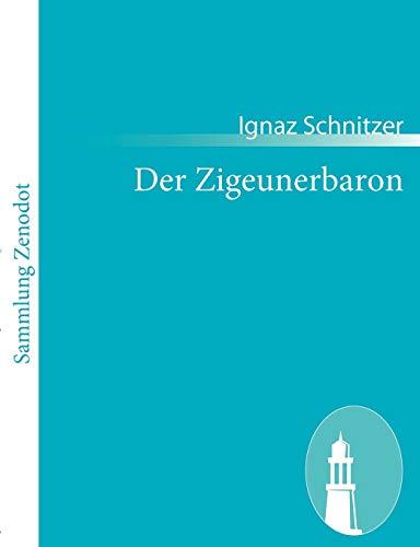 Der Zigeunerbaron: Operette in 3 Acten