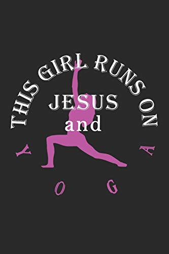 This Girl Runs On Jesus And Yoga: Journal, Notebook