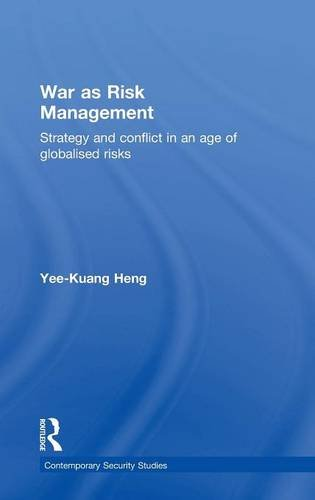 War as Risk Management: Strategy and Conflict in an Age of Globalised Risks (Contemporary Security Studies)