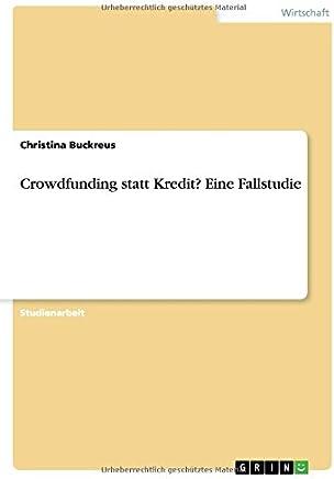 Crowdfunding statt Kredit? Eine Fallstudie : B�cher