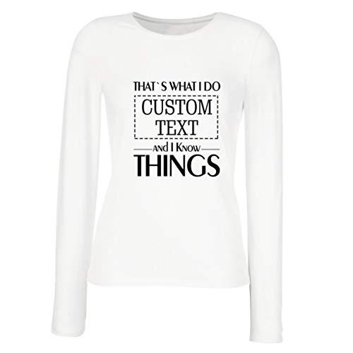 lepni.me Camisetas de Manga Larga para Mujer Costumbre Eso es lo Que Hago Personalizada y sé Cosas (X-Large Blanco Multicolor)