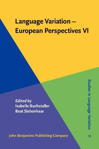 Language Variation: European Perspectives VI: Selected Papers from the Eighth International Conference on Language Variation in Europe (ICLaVEe 8), ... 2015 (Studies in Language Variation, Band 19)