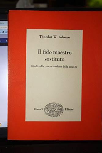 Il Fido Maestro Theodor W.Adorno Einuadi 1969