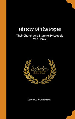 History Of The Popes: Their Church And State, /c By Leopold Von Ranke