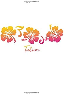 Tulum: Notebook With Lined College Ruled Paper For Taking Notes. Cute Hawaiian Hibiscus Flower Print Journal 8.5 x 11 Inch Soft Cover Travel Diary.