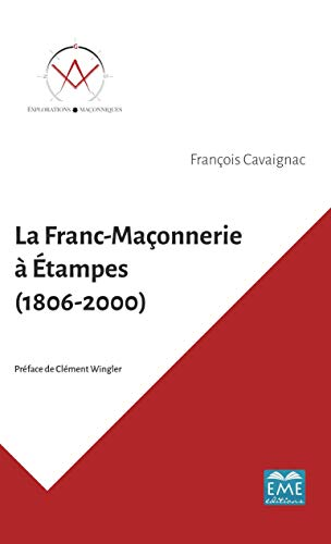 La Franc-Maçonnerie à Étampes (1806-2000)
