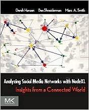 Analyzing Social Media Networks with NodeXL Publisher: Morgan Kaufmann