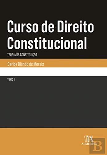 Curso de Direito Constitucional - Tomo II: Teoria da Constituição