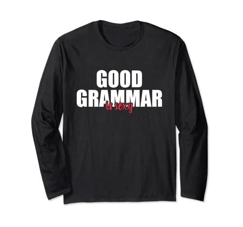Buena gramática es sexy adulto humor inglés profesor de gramática Manga Larga