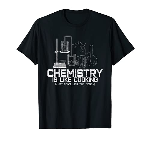 Chemistry Is Like Cooking T-Shirt - Funny Chemist Nerd Gift