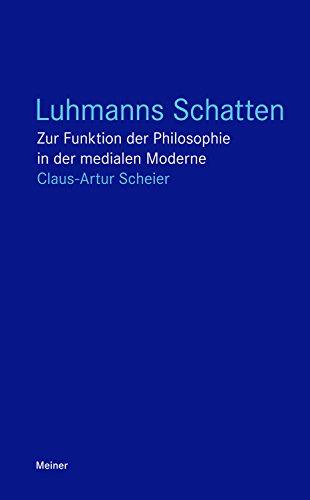 Luhmanns Schatten: Zur Funktion der Philosophie in der medialen Moderne (Blaue Reihe)