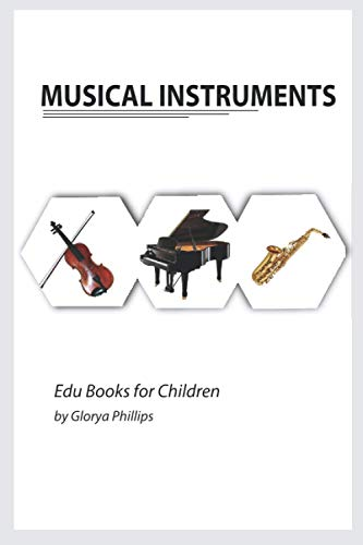 Compare Textbook Prices for Musical Instruments: Montessori real birds book, bits of intelligence for baby and toddler, children's book, learning resources. Edu Books for Children  ISBN 9798734011089 by Phillips, Glorya