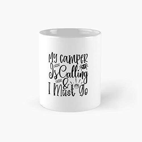 My Camper is Calling I Must Go A Funny Quote Shirt Taza Clásica Mejor Regalo Tazas De Café 11 Oz