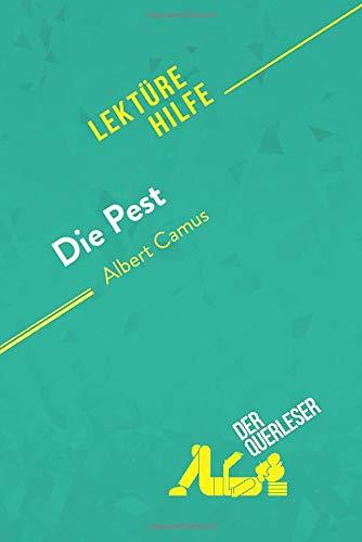 Die Pest von Albert Camus (Lektürehilfe): Detaillierte Zusammenfassung, Personenanalyse und Interpretation