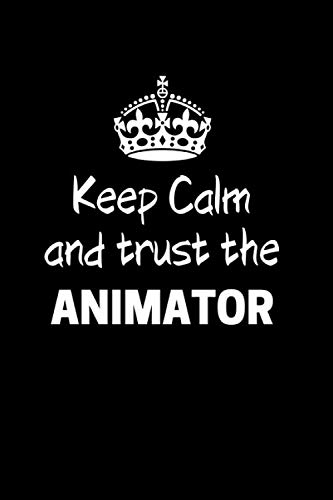 """Keep Calm And Trust The Animator: Animator Notebook Journal 6\"""" X 9\"""" 120 Pages Gift"""