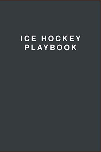 Ice Hockey: For Planning Your Game Strategies | A Ice Hockey Game Play Book Journal | Ice Hockey Field Diagrams | 100+ Blank Template Pages Tactic Notebook