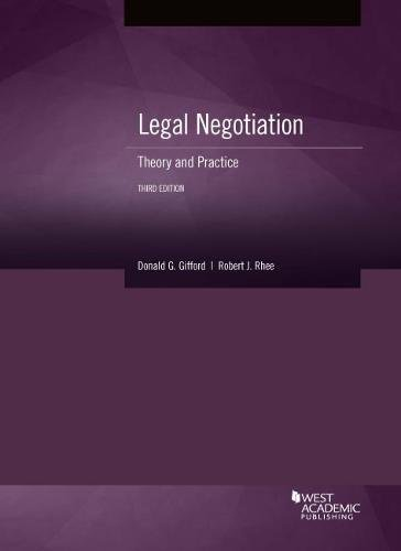 Compare Textbook Prices for Legal Negotiation: Theory and Practice Coursebook 3 Edition ISBN 9781683284178 by Gifford, Donald,Rhee, Robert