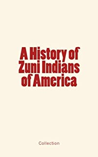 A History of Zuni Indians of America