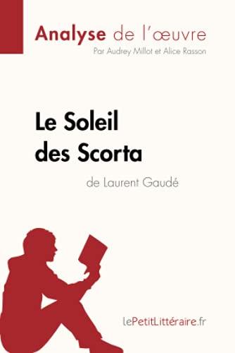 Le Soleil des Scorta de Laurent Gaudé (Analyse de l'oeuvre): Comprendre la littérature avec lePetitLittéraire.fr